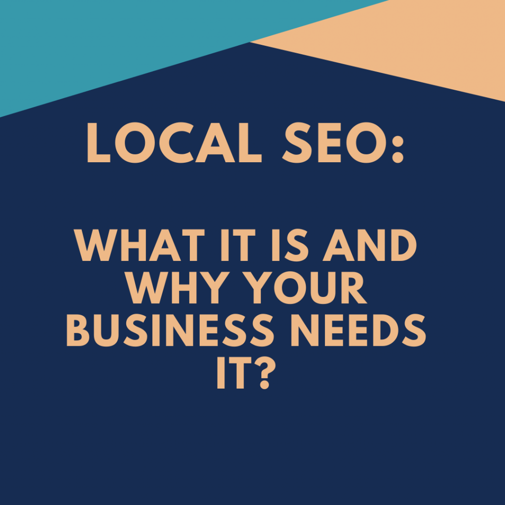 Local SEO what it is and why your business needs it